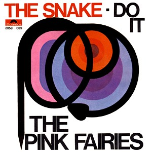 """The Pink Fairies - The Snake / Do It (7"""")"""