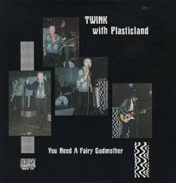 Twink w/ Plasticland - You Need A Fairy Godmother LP