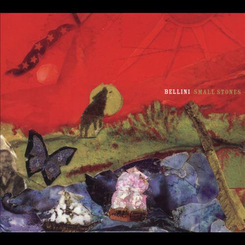 Bellini - Small Stones (2005)
