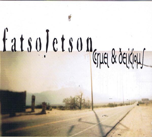 Fatso Jetson - Cruel & Delicious (2003)