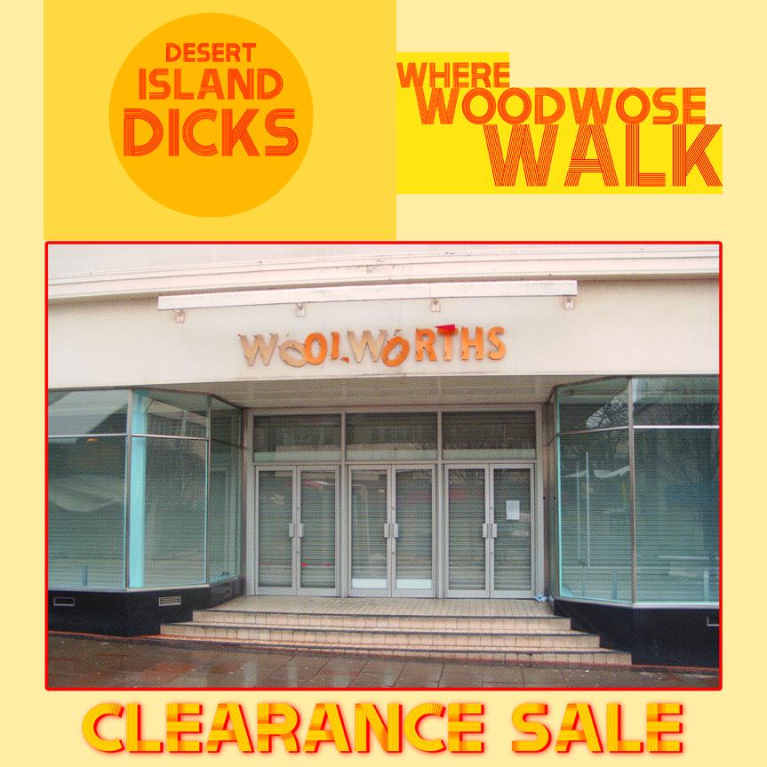 Desert Island Dicks / Where Woodwose Walk - Clearance Sale