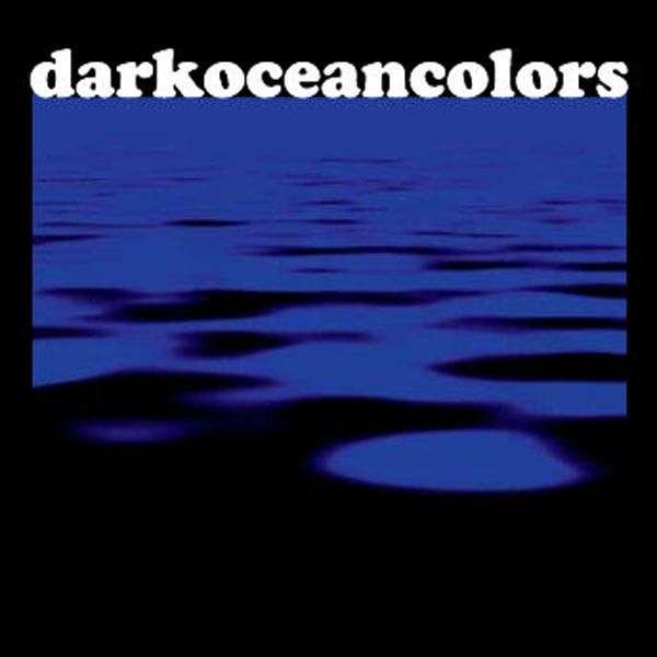 Dark Ocean Colors - s/t