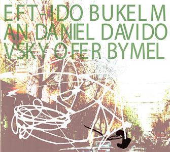 Ido Bukelman/ Daniel Davidovsky/ Ofer Bymel - Eft