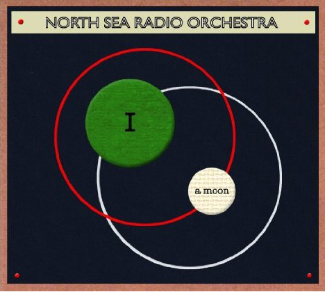 North Sea Radio Orchestra - I A Moon