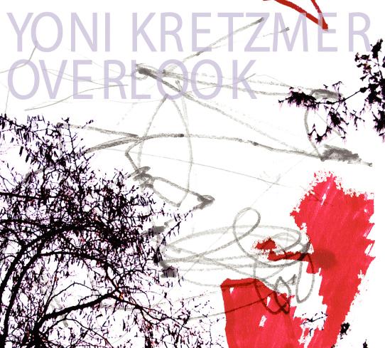 Yoni Kretzmer - Overlook