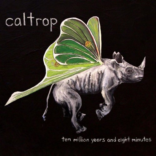 Caltrop - Ten Milliom Years and Eight Minutes