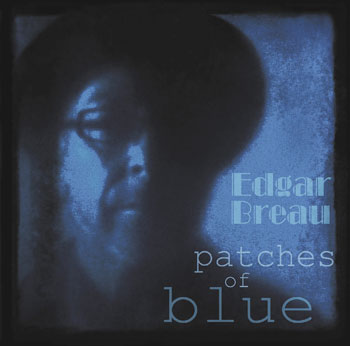 Edgar Breau - Patches of Blue