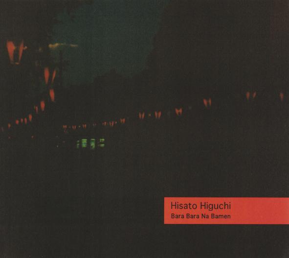 Hisato Higuchi - Bara Bara Na Bamen
