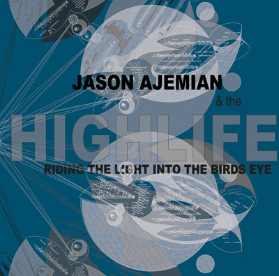 Jason Ajemian & The High Life - Riding the Light into the Bird's Eye