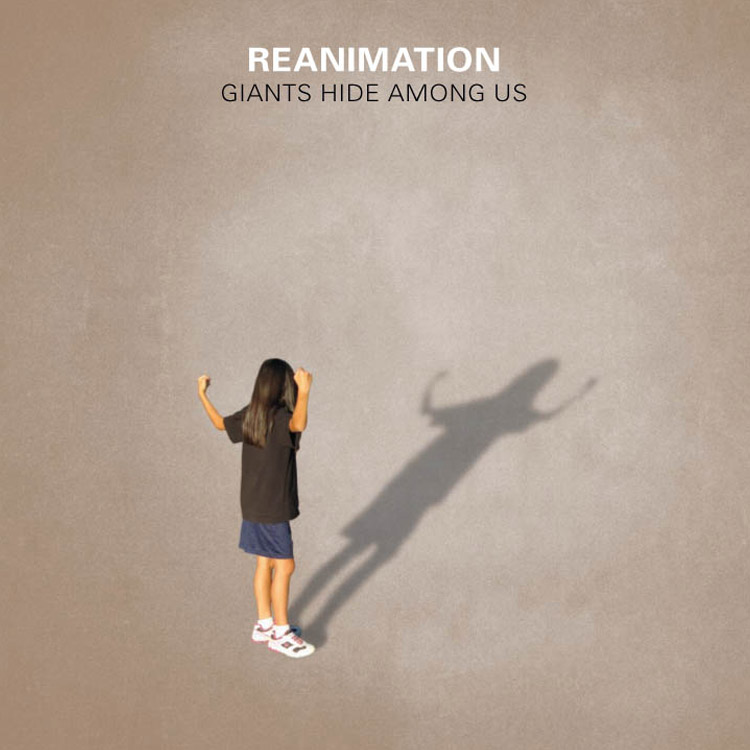 Reanimation - Giants Hide Among Us