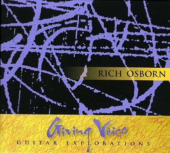 Rich Osborn - Giving Voice: Guitar Explorations
