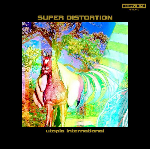 Super Distortion - Utopia International