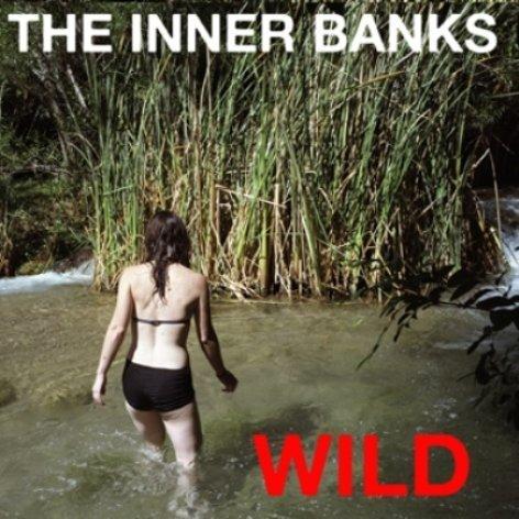 The Inner Banks - Wild