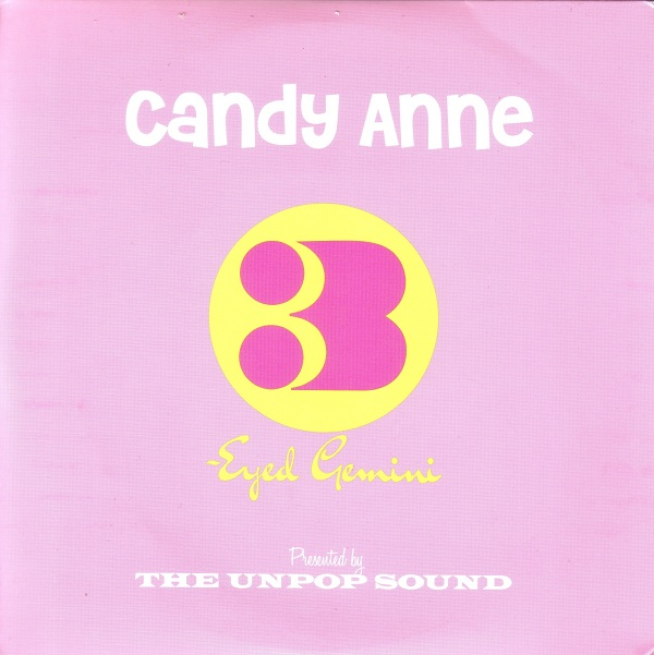 The Unpop Sound - Candy Anne / Three Eyed Gemini