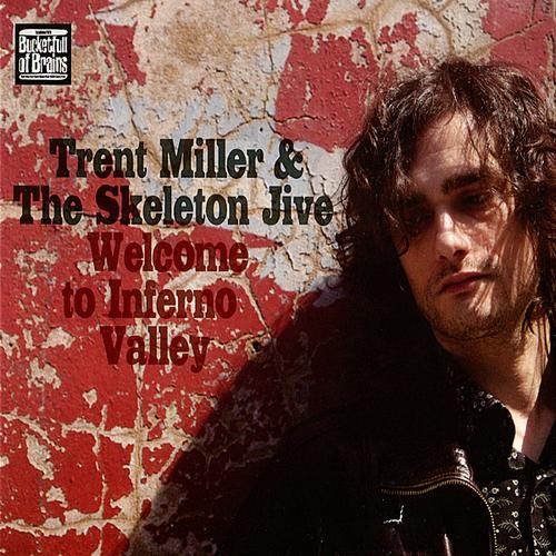 Trent Miller & The Skeleton Jive - Welcome to Inferno Valley