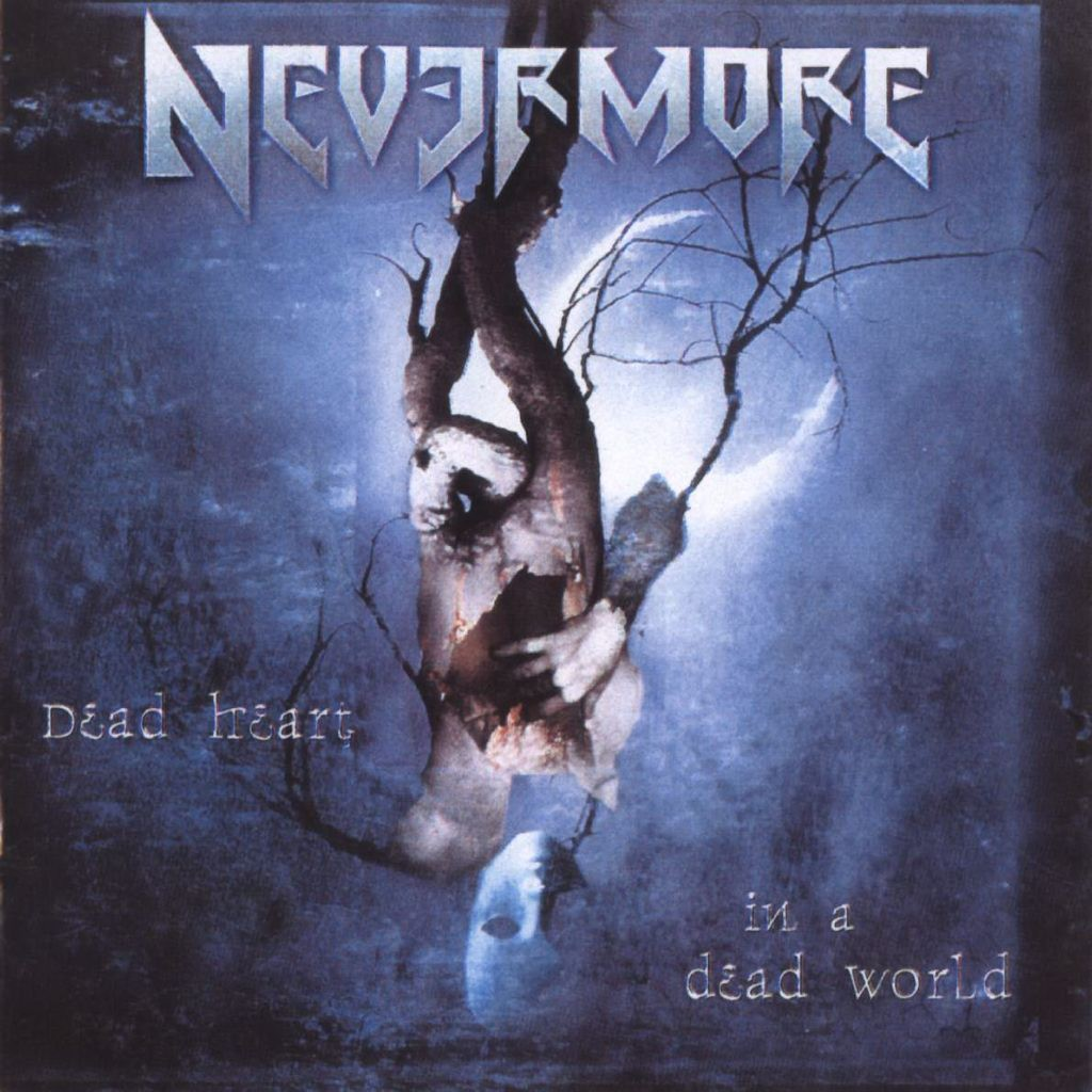 Nevermore - Dead Heart In A Dead World (2000)