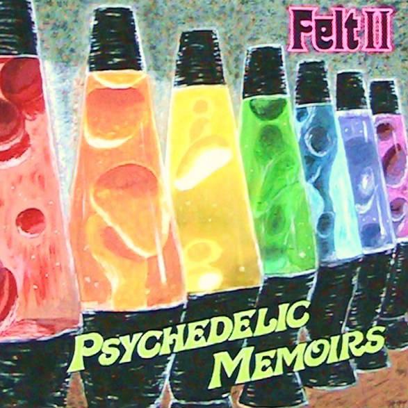 Felt II - Psychedelic Memoirs (2012)